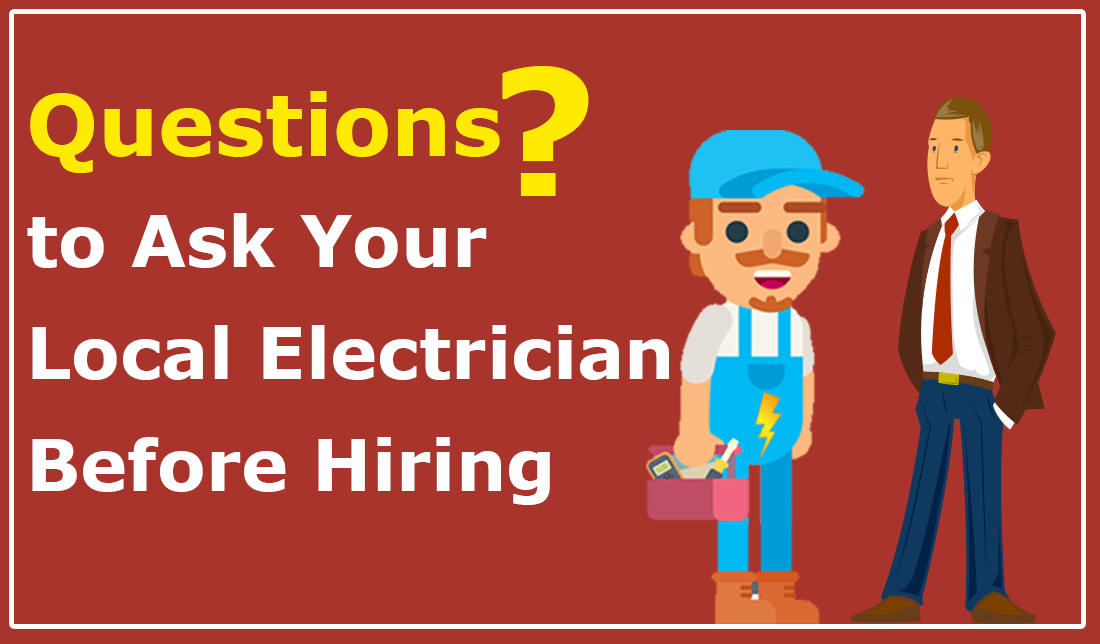 Questions To Ask Your Local Electrician